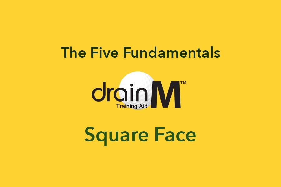 The Five Fundamentals 1: Square Face